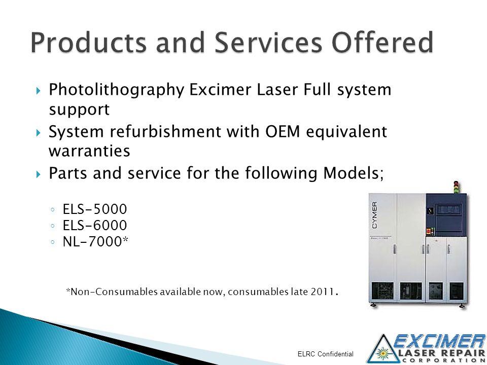 Refurbish entire lasers with warranties.