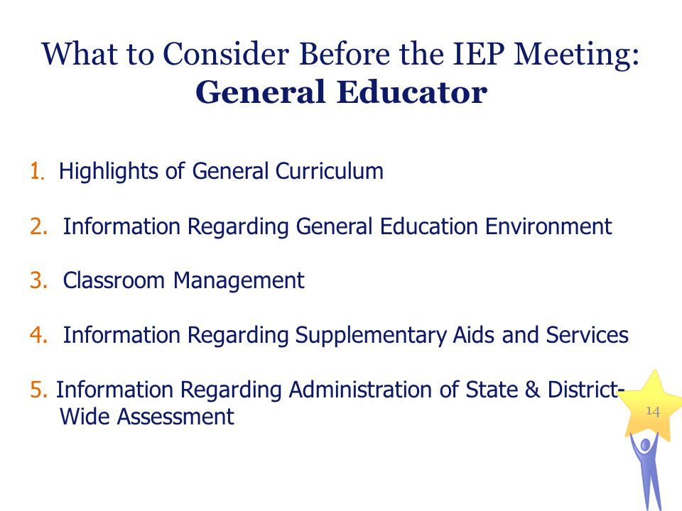 What to Consider Before the IEP Meeting: General Educator 1.