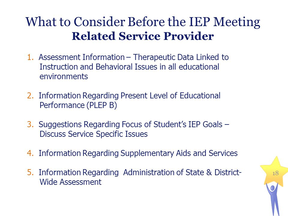 What to Consider Before the IEP Meeting Related Service Provider 1.