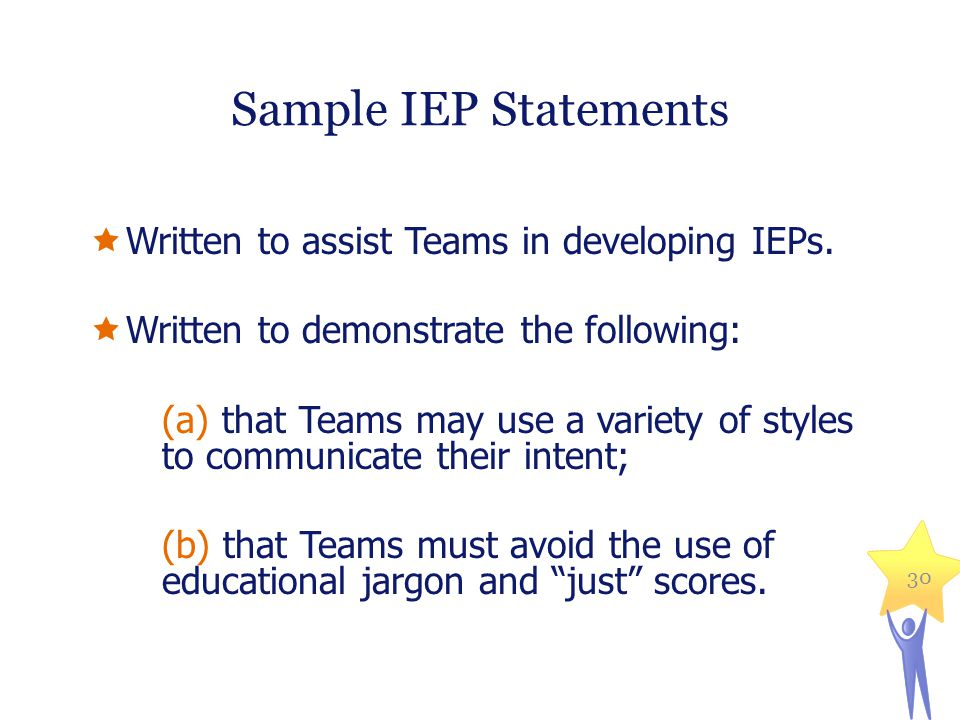 Sample IEP Statements  Written to assist Teams in developing IEPs.