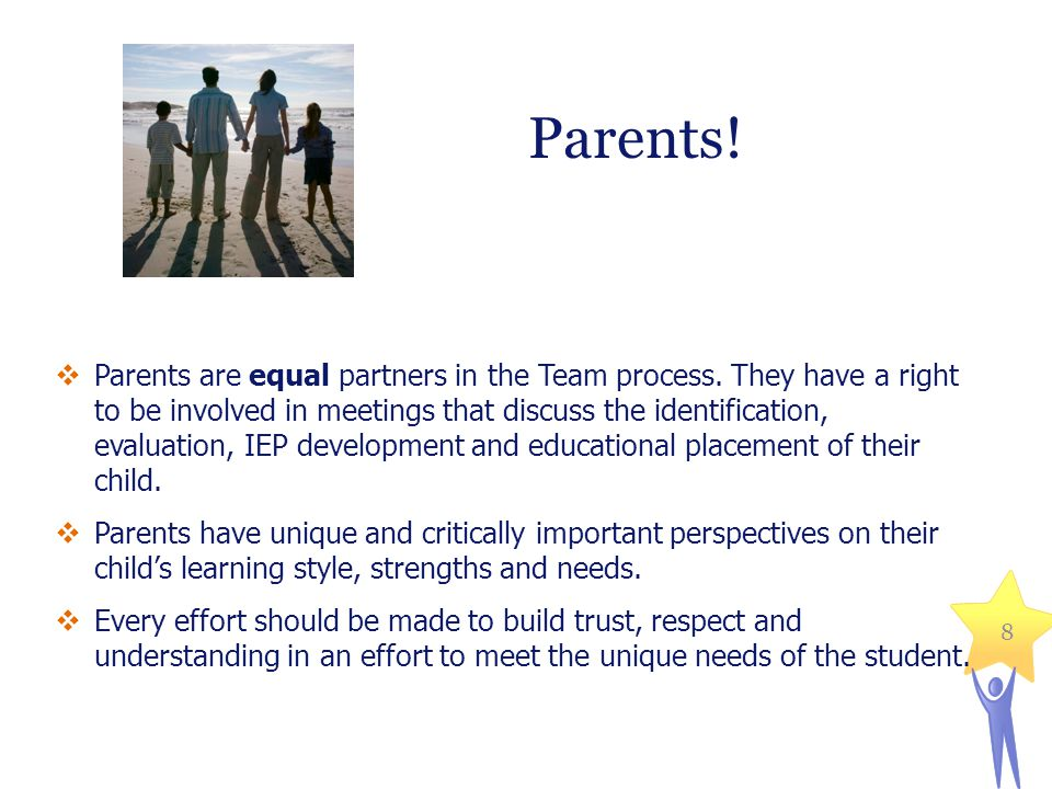  Parents are equal partners in the Team process.