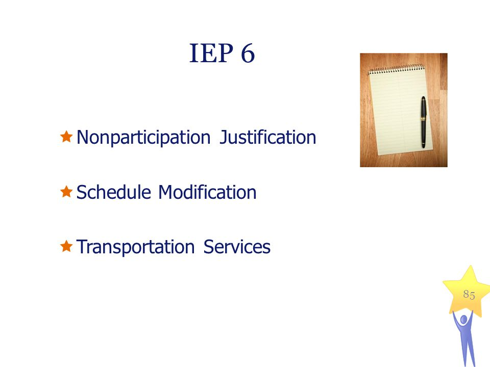  Nonparticipation Justification  Schedule Modification  Transportation Services 85 IEP 6
