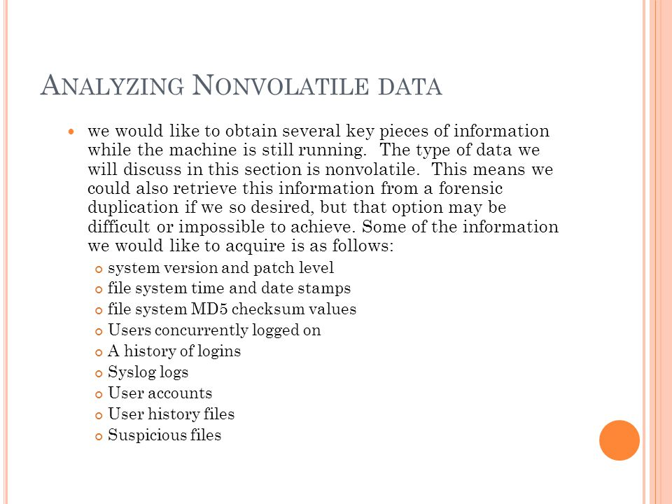 A NALYZING N ONVOLATILE DATA we would like to obtain several key pieces of information while the machine is still running.