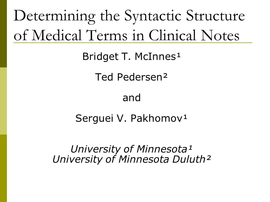 Determining the Syntactic Structure of Medical Terms in Clinical Notes Bridget T.