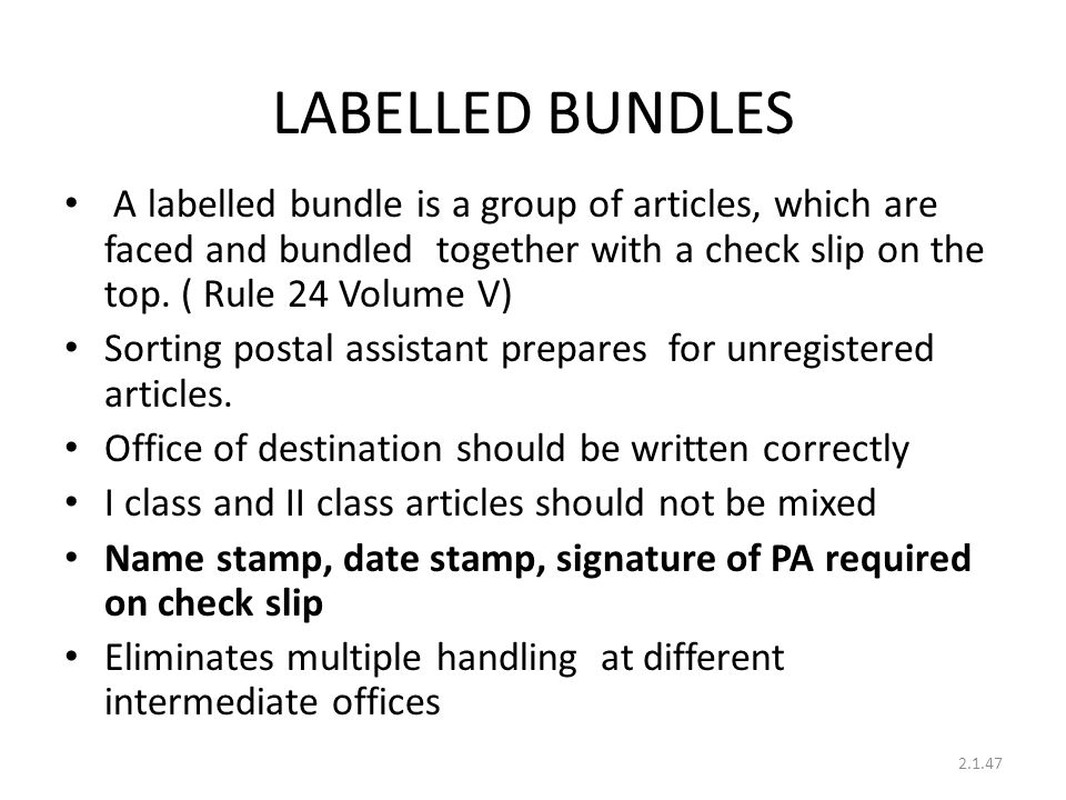 LABELLED BUNDLES A labelled bundle is a group of articles, which are faced and bundled together with a check slip on the top.