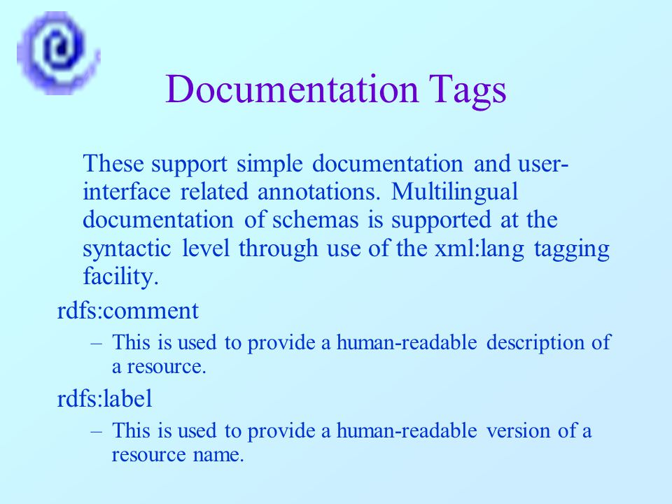 Documentation Tags These support simple documentation and user- interface related annotations.