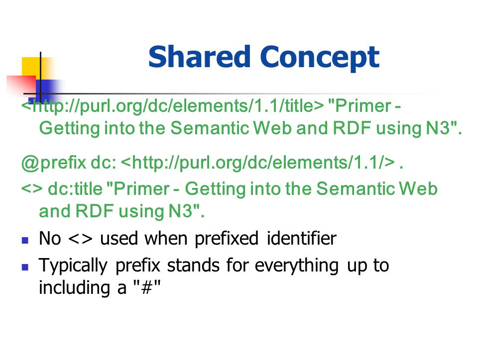 Shared Concept Primer - Getting into the Semantic Web and RDF using N3 .