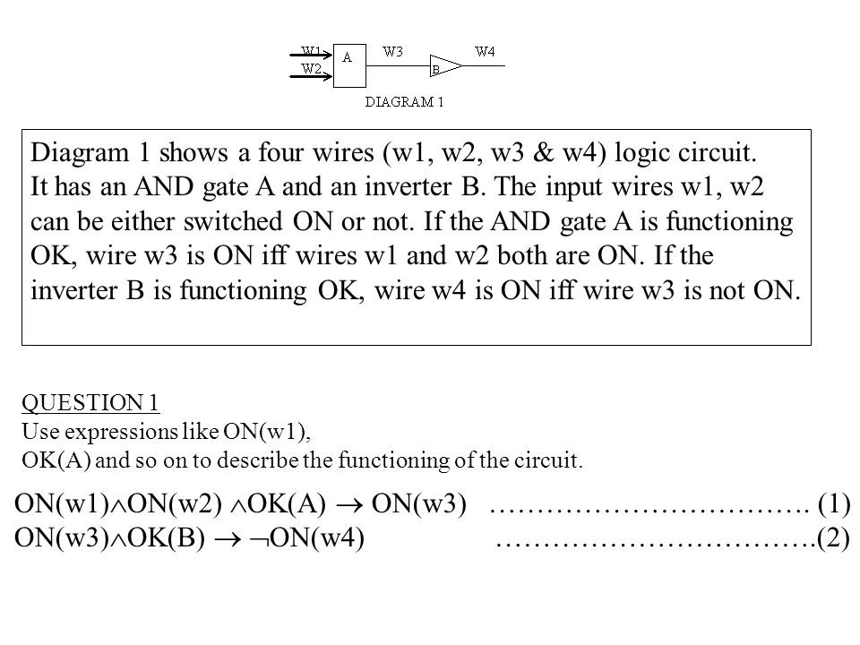 QUESTION 2 Using the formulas describing the functioning of the circuit and assuming that all components are functioning properly (OK) and that wires w1 and w2 are ON.