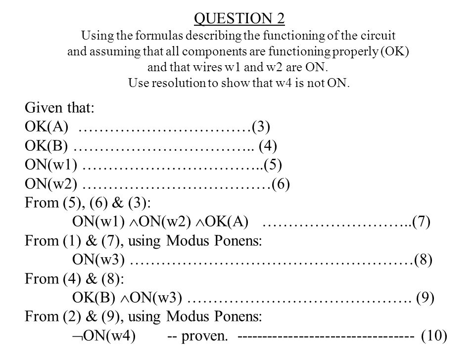 QUESTION 2 Using the formulas describing the functioning of the circuit and assuming that all components are functioning properly (OK) and that wires