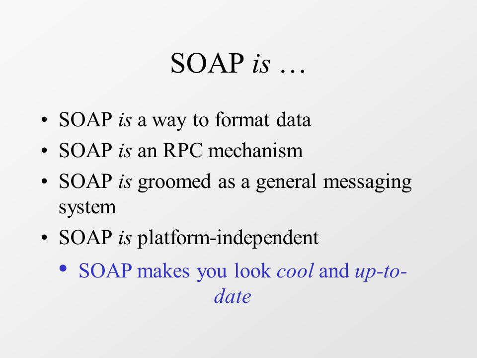 Example : SOAP Signature <SOAP-ENV:Envelope xmlns:SOAP-ENV= http://schemas.xmlsoap.org/soap/envelope/ > … … <SOAP-SEC:Signature xmlns:SOAP-SEC= http://schemas.xmlsoap.org/soap/security/2000-12 SOAP-ENV:actor= some-URI SOAP-ENV:mustUnderstand= 1 > … MC0CFFrVLtRlk=...