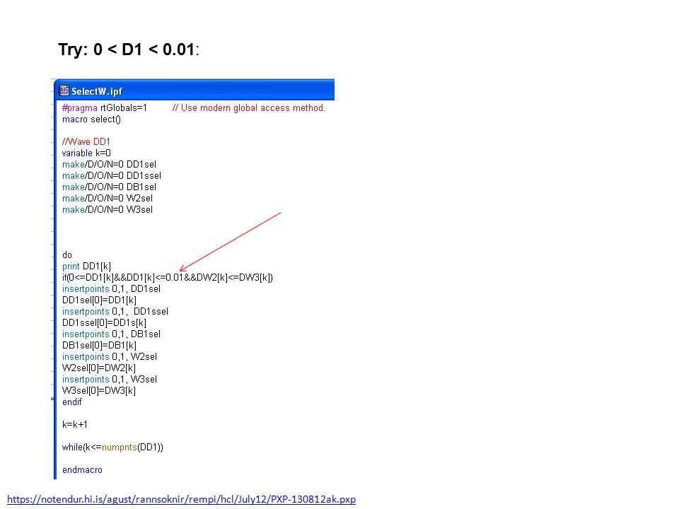 Try: 0 < D1 < 0.01: https://notendur.hi.is/agust/rannsoknir/rempi/hcl/July12/PXP-130812ak.pxp