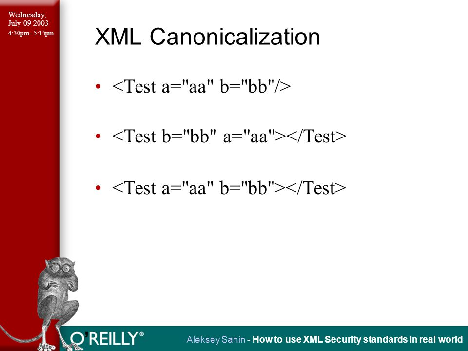 Wednesday, July 09 2003 4:30pm - 5:15pm Aleksey Sanin - How to use XML Security standards in real world XML Security Library Open Source (MIT license) Based on LibXML2/LibXSLT and your favorite cryptographic library Strong standards support Very fast Can use practically any cryptographic library (OpenSSL, GnuTLS, NSS, …) Portable (Linux, OpenBSD, FreeBSD, Solaris, Windows, Mac OS X, …)