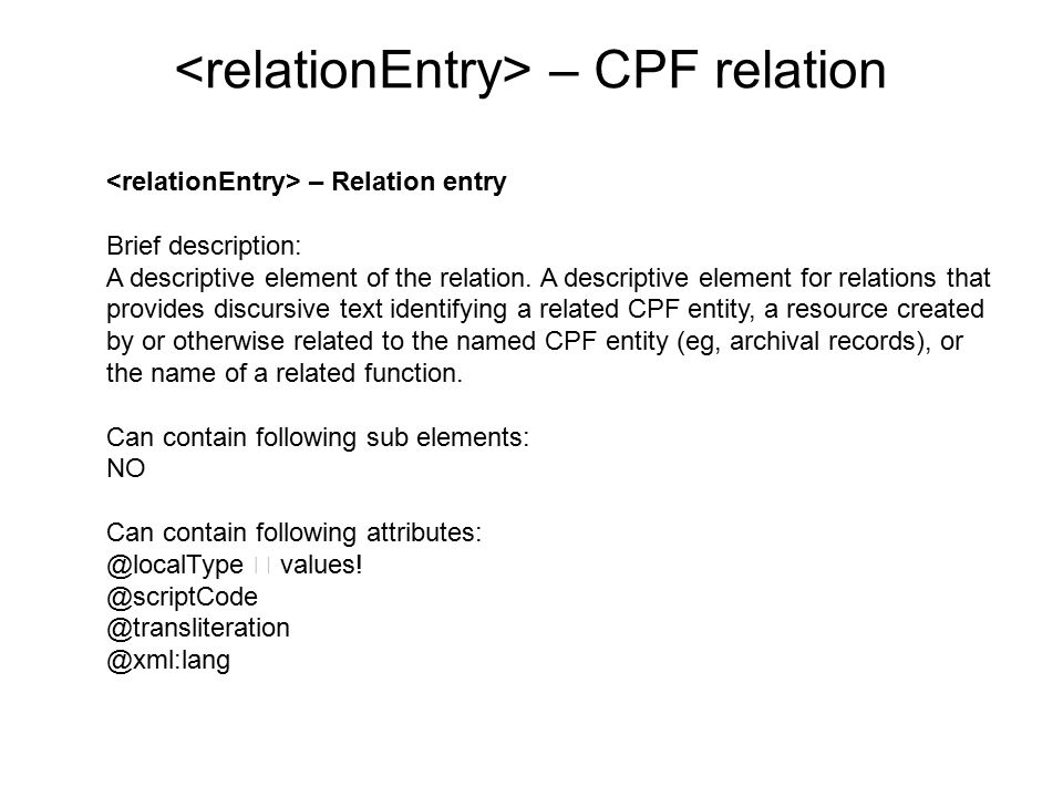 – Relation entry Brief description: A descriptive element of the relation.
