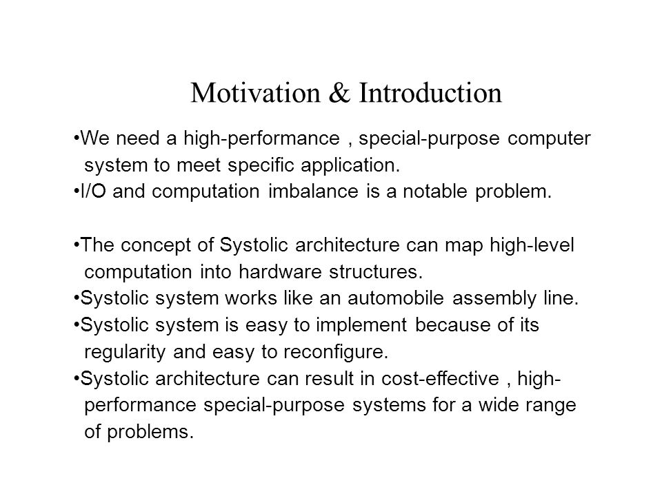 Key architectural issues in designing special-purpose systems Simple and regular design Simple, regular design yields cost-effective special systems.
