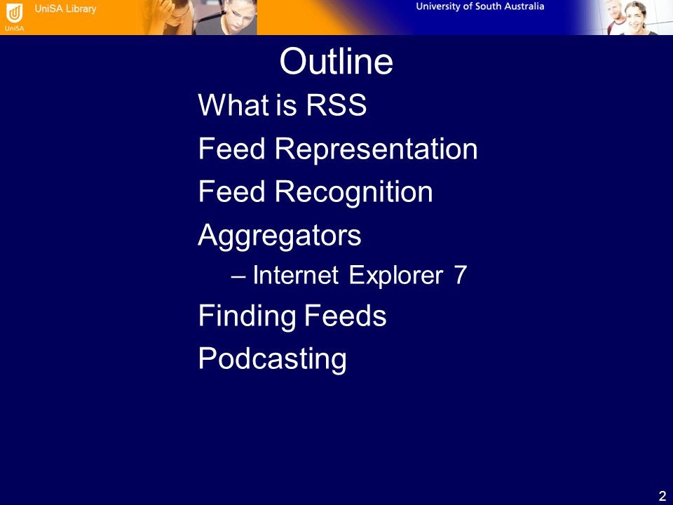 2 Outline What is RSS Feed Representation Feed Recognition Aggregators –Internet Explorer 7 Finding Feeds Podcasting
