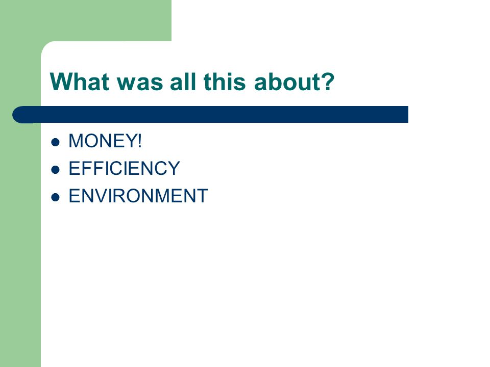 What was all this about MONEY! EFFICIENCY ENVIRONMENT