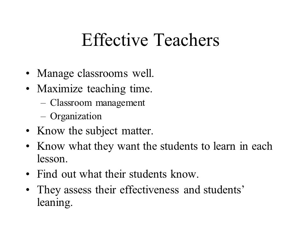Principle 2: Preparation Being an Effective Teacher What do effective teachers do.
