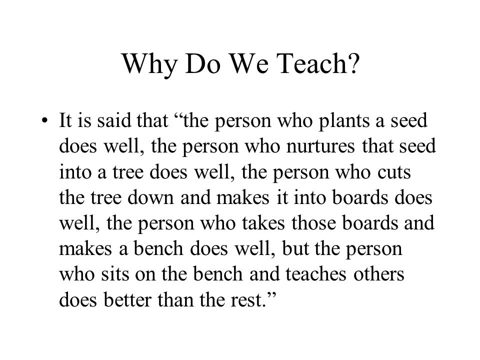 Why Do We Teach.