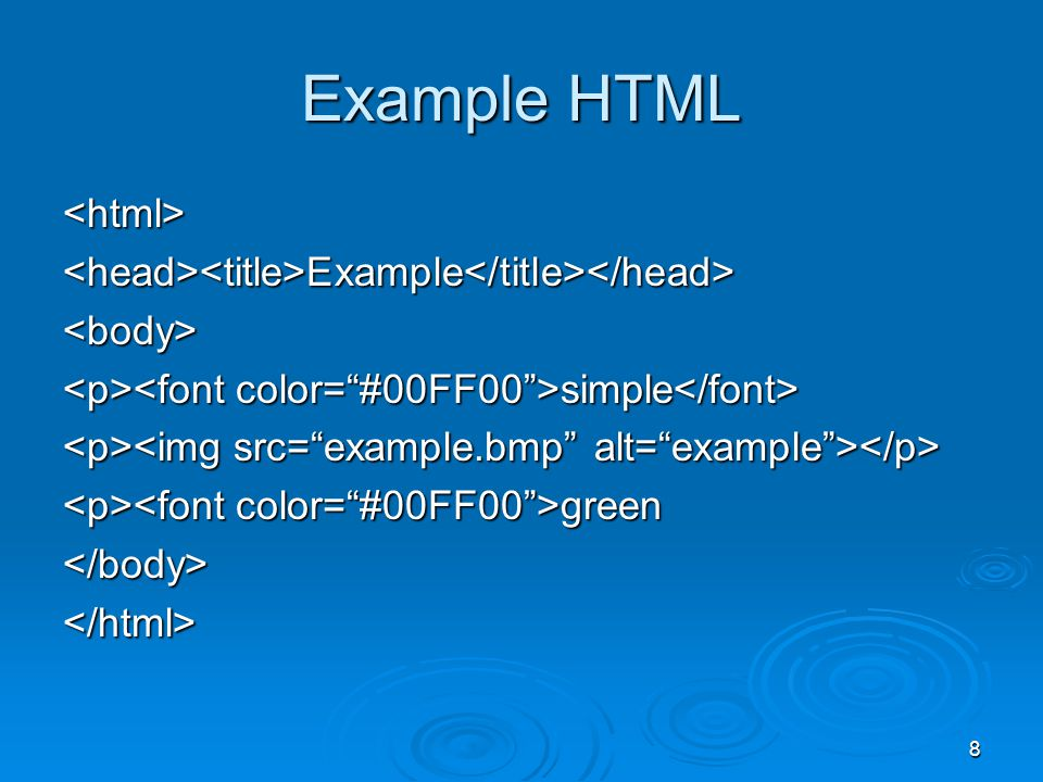 8 Example HTML <html><head><title>Example</title></head><body> simple simple green green</body></html>