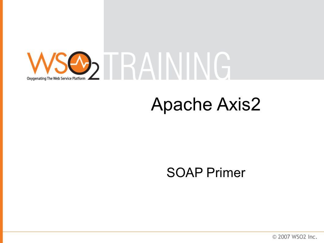 Apache Axis2 SOAP Primer