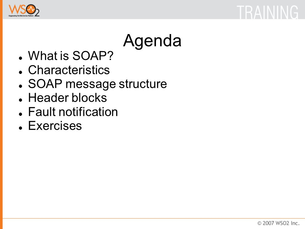 Agenda What is SOAP.