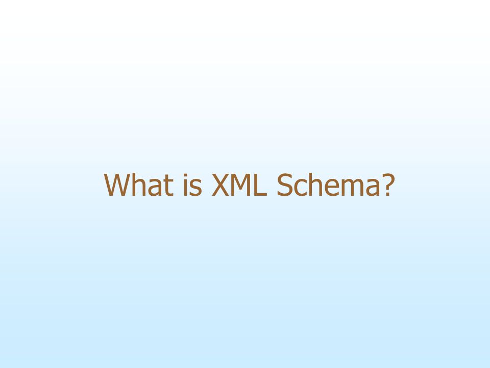 What is XML Schema