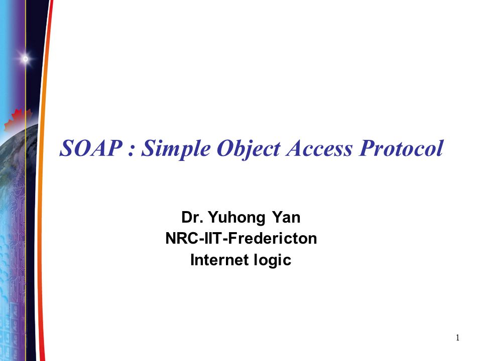 22 Body Where the transferred data is Data encoding via XML Schemas Yuhong Yan
