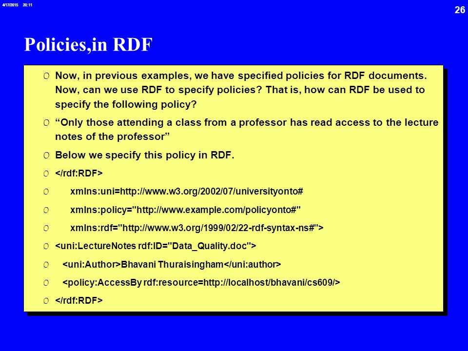 26 4/17/2015 20:12 Policies,in RDF 0 Now, in previous examples, we have specified policies for RDF documents.