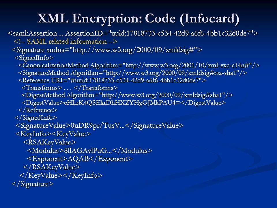 XML Encryption: Code (Infocard)...... eHLrK4QSEkrDhHXZYHgGJMkPAU4= eHLrK4QSEkrDhHXZYHgGJMkPAU4= 0uDR9pr/TusV... 0uDR9pr/TusV... 8llAGAvlPuG... 8llAGAv