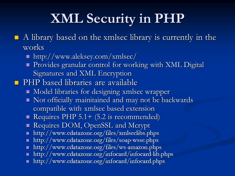 Benefits of XML Security Standards XML is a structured format XML is a structured format Allows for secure storage of documents Allows for secure storage of documents Leverages existing technologies Leverages existing technologies Provides granularity Provides granularity