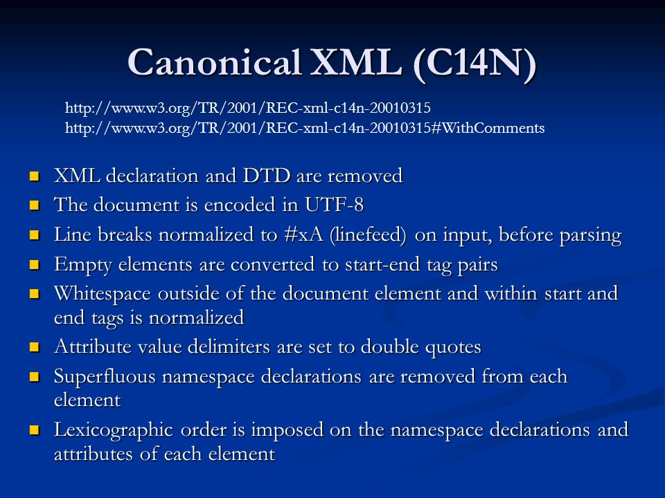 Canonical XML Example #1 <e1 a:attr= out b:attr= sorted attr2= all attr= I m xmlns:b= http://www.ietf.org xmlns:a= http://www.w3.org xmlns= http://example.org /> Canonical Form of Document (uncommented)