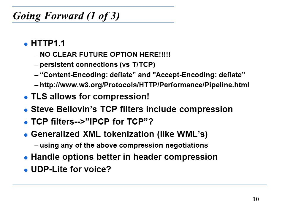 10 Going Forward (1 of 3) l HTTP1.1 –NO CLEAR FUTURE OPTION HERE!!!!.