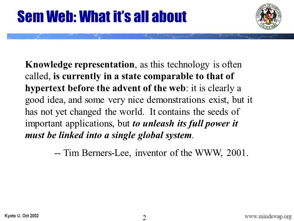 3 Kyoto U, Oct 2002 3 www.mindswap.org Part I: Review of semantic WEB