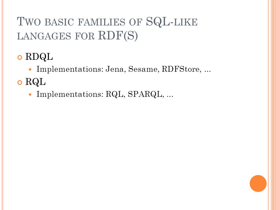 B ASIC G RAPH P ATTERN Set of Triple Patterns Triple Pattern – similar to an RDF Triple (subject, predicate, object), but any component can be a query variable; literal subjects are allowed Matching a triple pattern to a graph: bindings between variables and RDF Terms Matching of Basic Graph Patterns A Pattern Solution of Graph Pattern GP on graph G is any substitution S such that S(GP) is a subgraph of G.