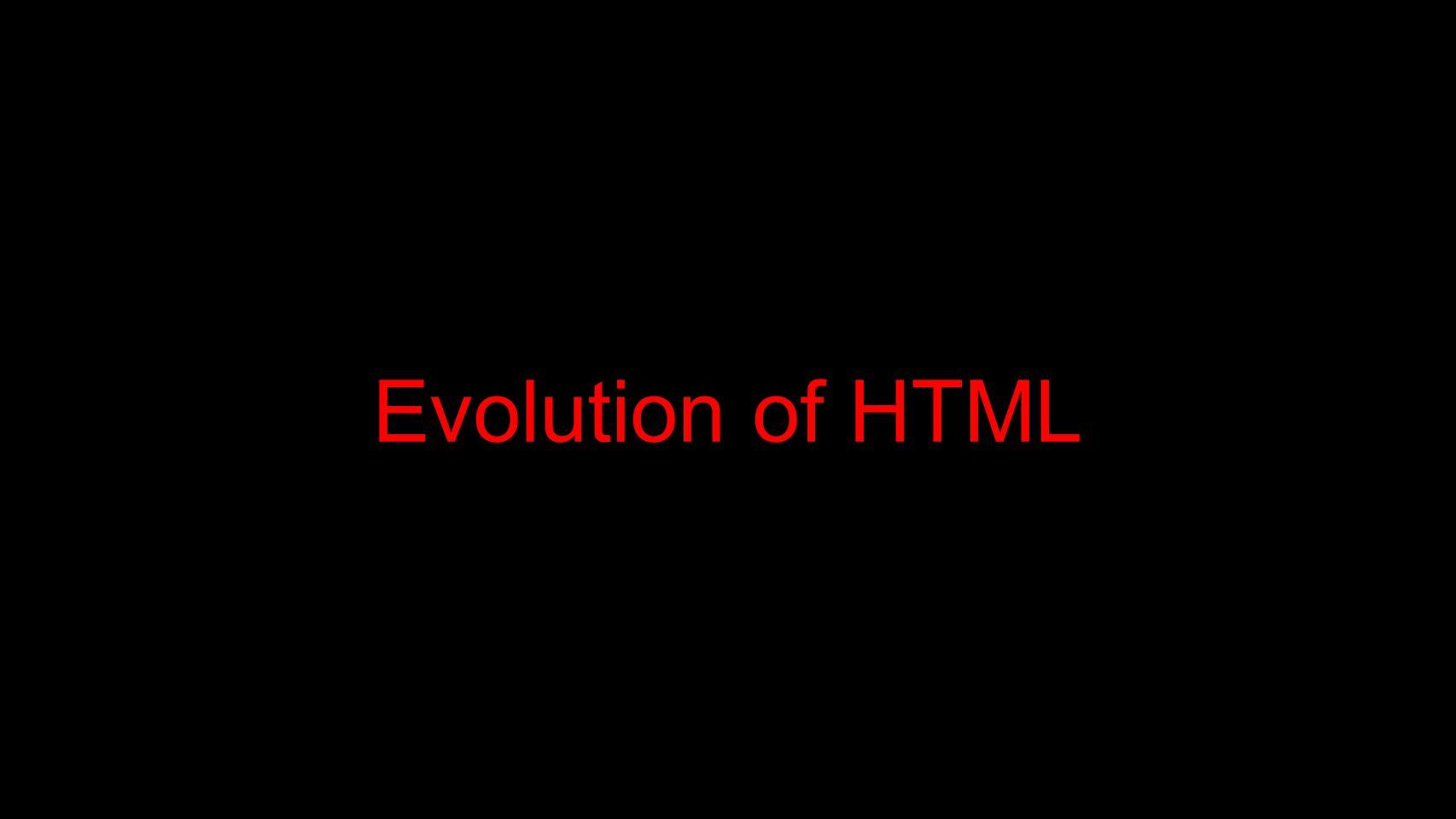 Evolution of HTML
