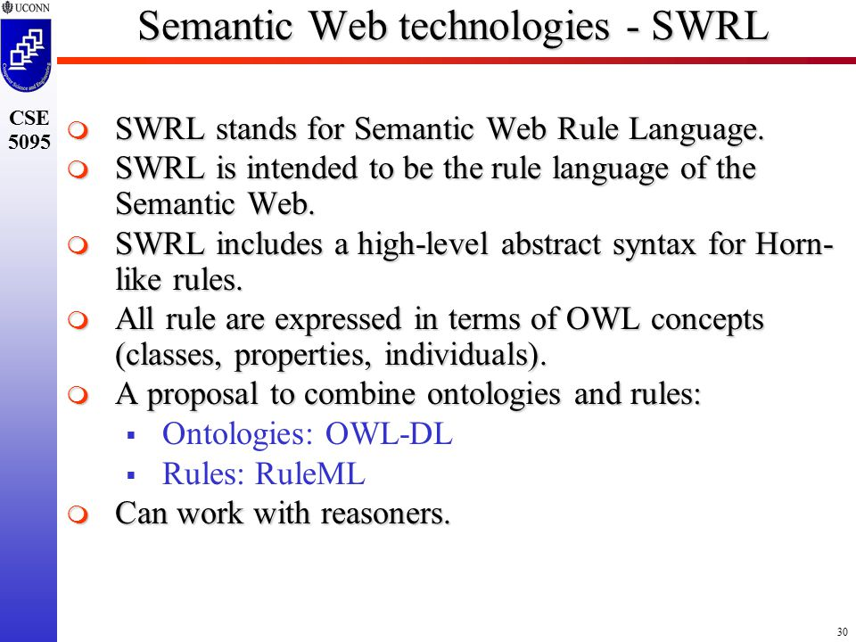 30 CSE 5095 Semantic Web technologies - SWRL  SWRL stands for Semantic Web Rule Language.
