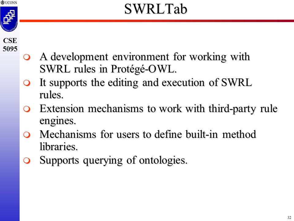 32 CSE 5095SWRLTab  A development environment for working with SWRL rules in Protégé-OWL.