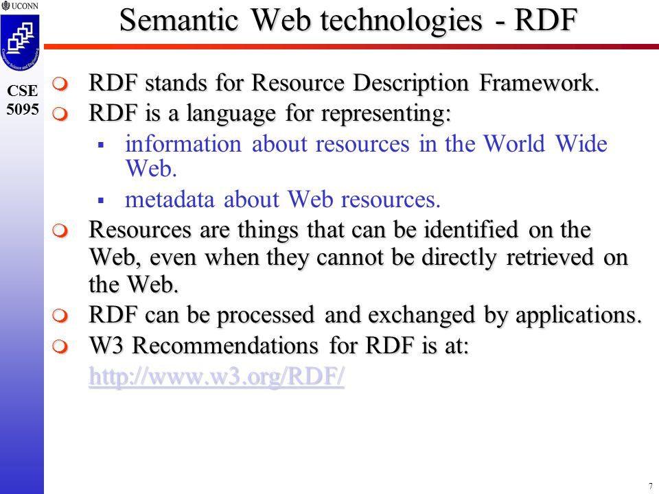 7 CSE 5095 Semantic Web technologies - RDF  RDF stands for Resource Description Framework.