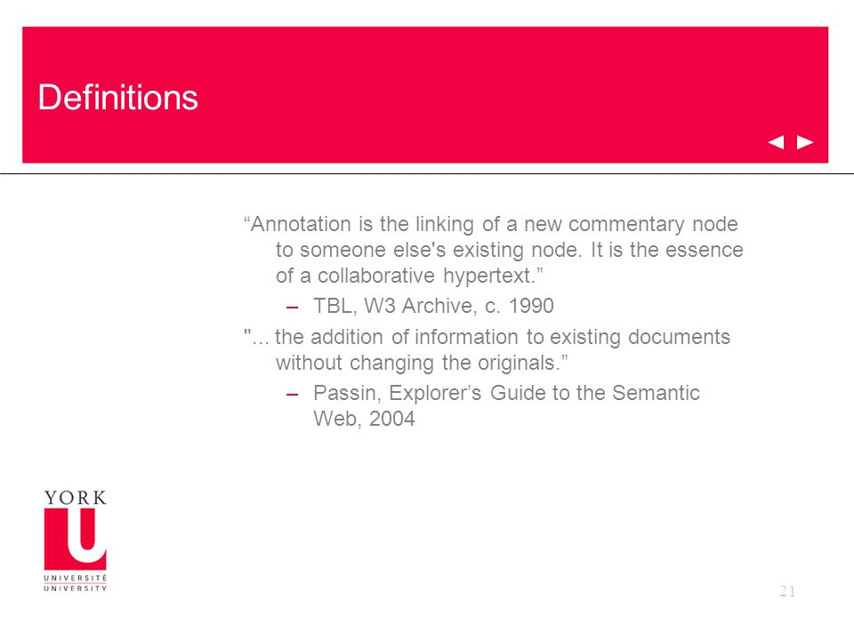 21 Definitions Annotation is the linking of a new commentary node to someone else s existing node.