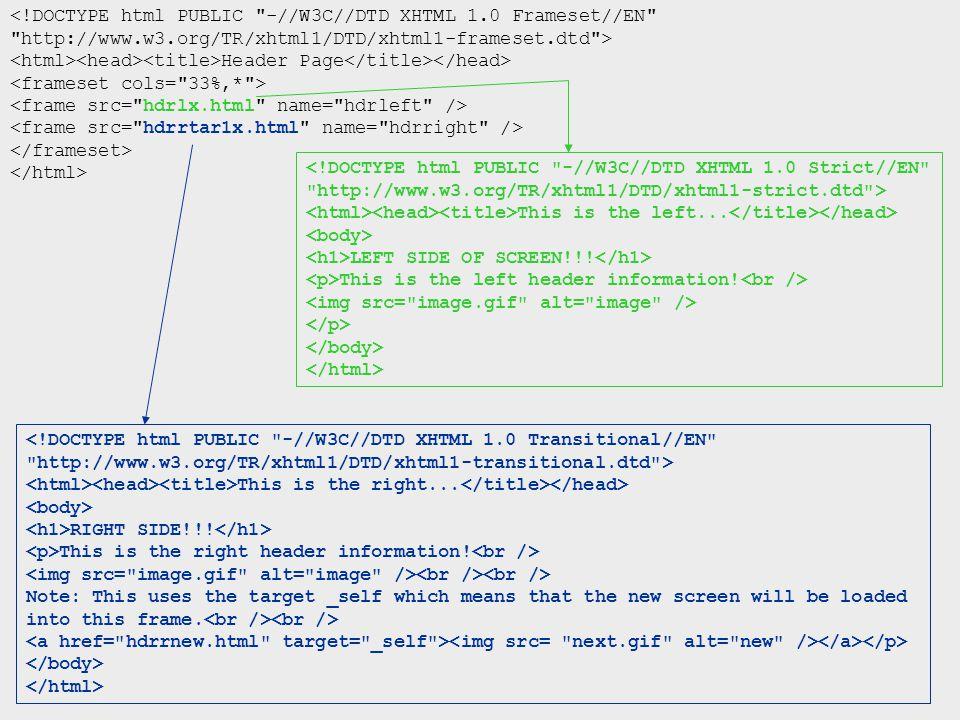 <!DOCTYPE html PUBLIC -//W3C//DTD XHTML 1.0 Frameset//EN http://www.w3.org/TR/xhtml1/DTD/xhtml1-frameset.dtd > Header Page <!DOCTYPE html PUBLIC -//W3C//DTD XHTML 1.0 Strict//EN http://www.w3.org/TR/xhtml1/DTD/xhtml1-strict.dtd > This is the left...