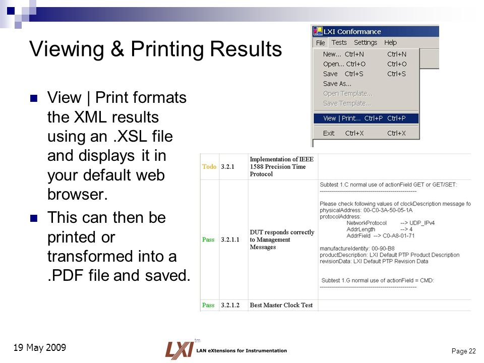 19 May 2009 Page 22 tm Viewing & Printing Results View | Print formats the XML results using an.XSL file and displays it in your default web browser.