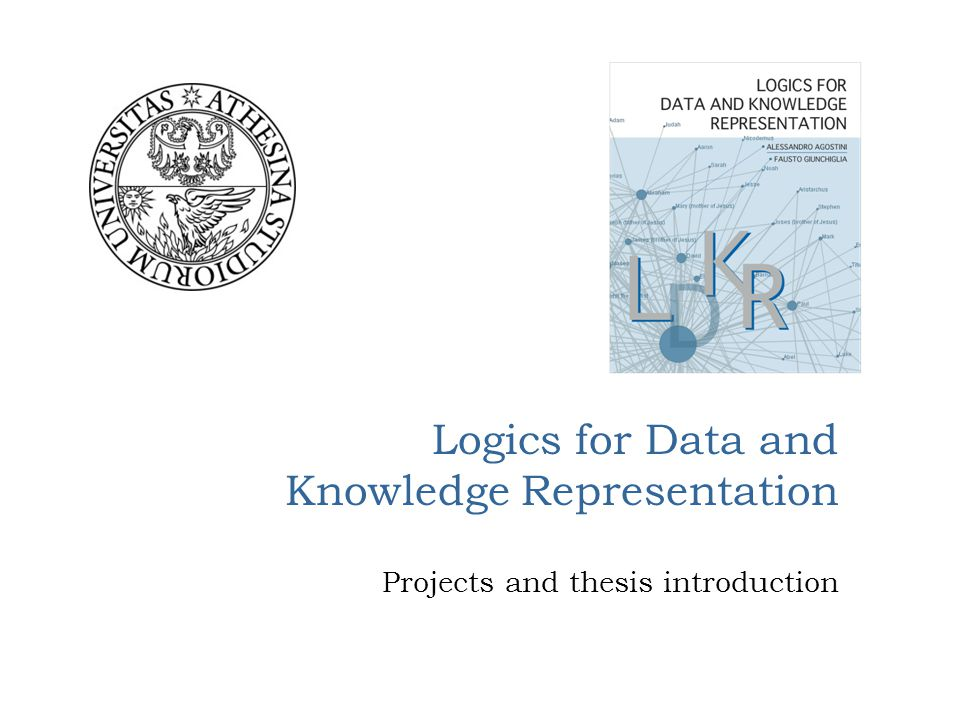Logics for Data and Knowledge Representation Projects and thesis introduction