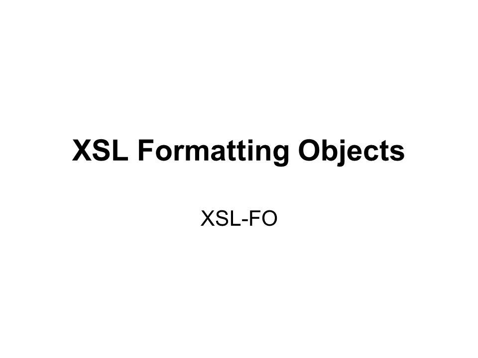 XSL Formatting Objects XSL-FO