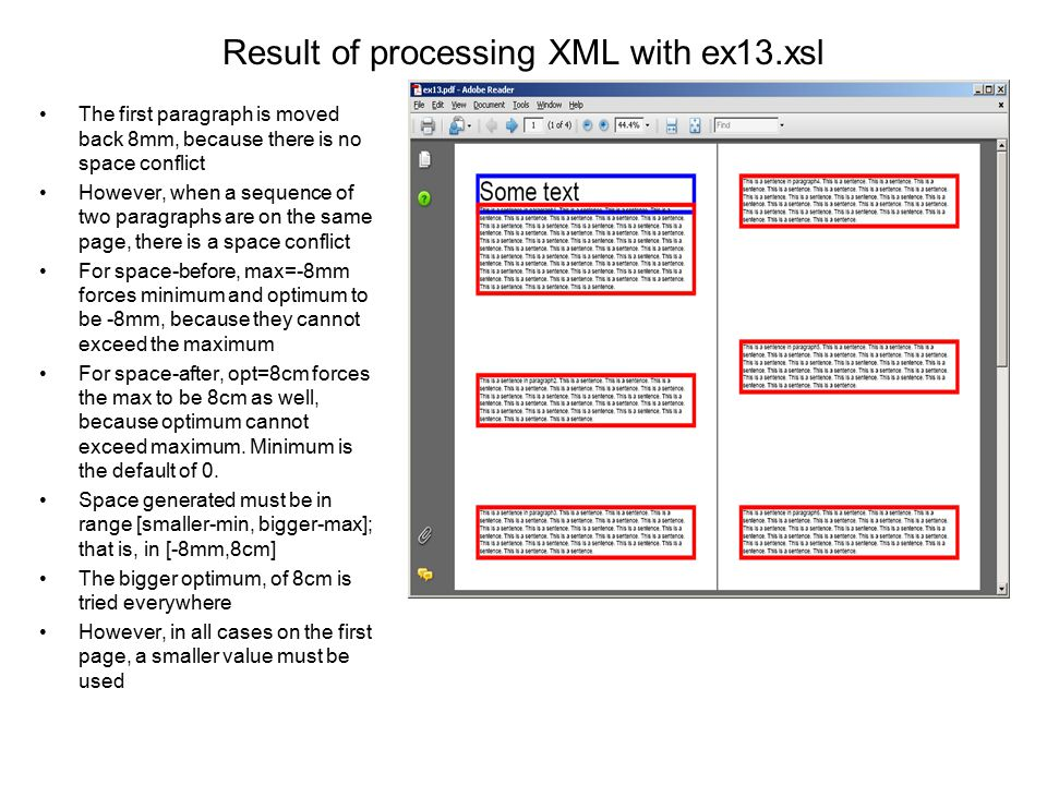 Result of processing XML with ex13.xsl The first paragraph is moved back 8mm, because there is no space conflict However, when a sequence of two parag