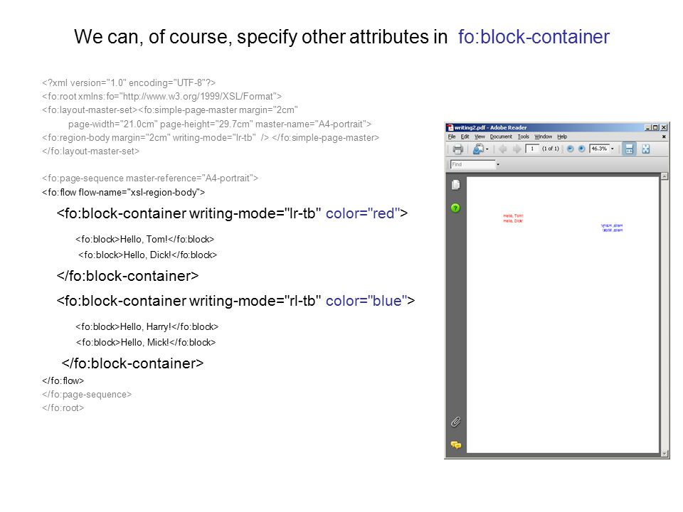 We can, of course, specify other attributes in fo:block-container <fo:simple-page-master margin=