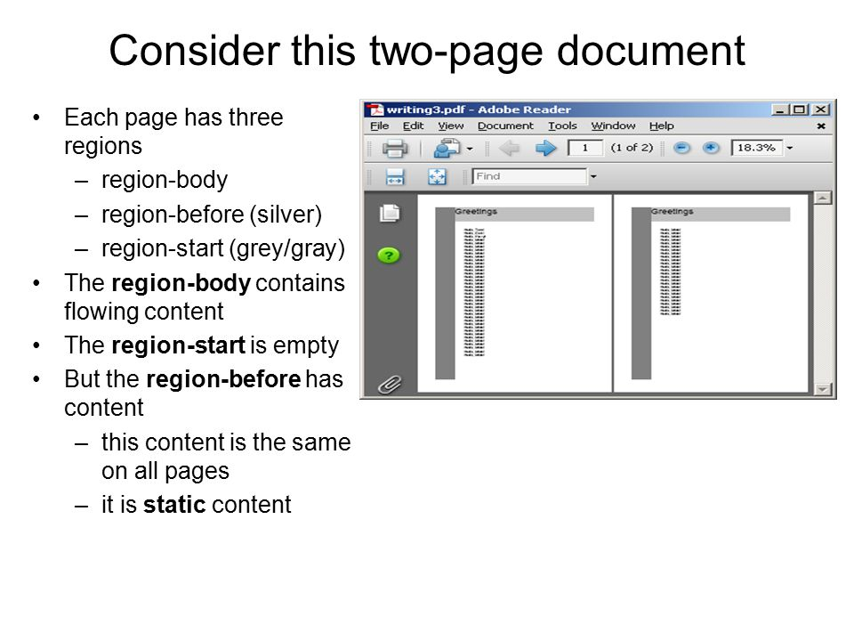 Consider this two-page document Each page has three regions –region-body –region-before (silver) –region-start (grey/gray) The region-body contains fl