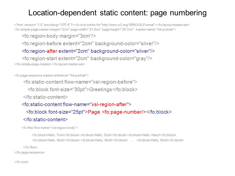 Location-dependent static content: page numbering Greetings Page Hello, Tom! Hello, Dick! Hello, Harry! Hello, Mick! Hello, Mick!.... Hello, Mick!