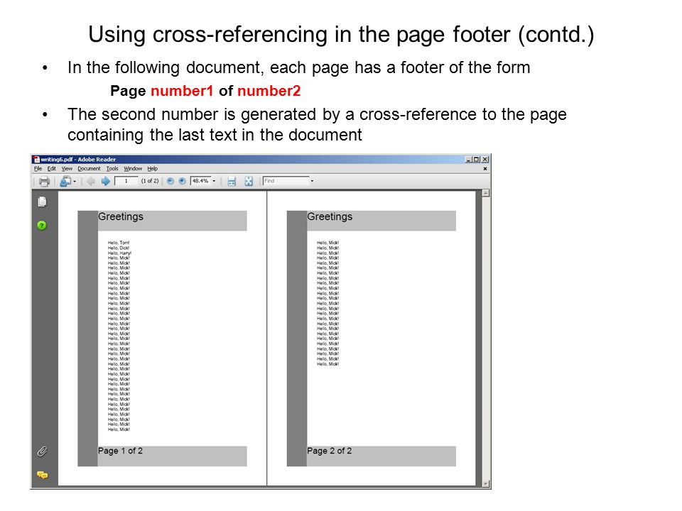 Using cross-referencing in the page footer (contd.) In the following document, each page has a footer of the form Page number1 of number2 The second n