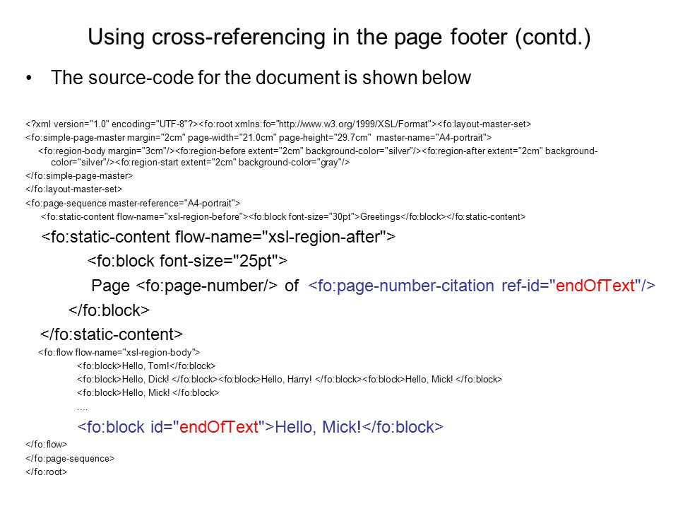 Using cross-referencing in the page footer (contd.) The source-code for the document is shown below Greetings Page of Hello, Tom! Hello, Dick! Hello,