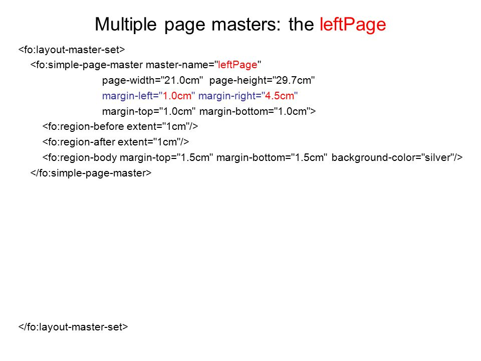 Multiple page masters: the leftPage <fo:simple-page-master master-name=